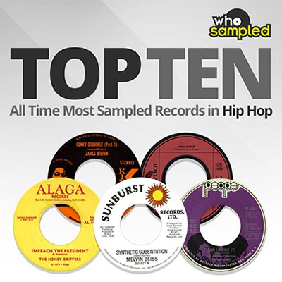 Top 10 All Time Most Sampled Records in Hip Hop | WhoSampled