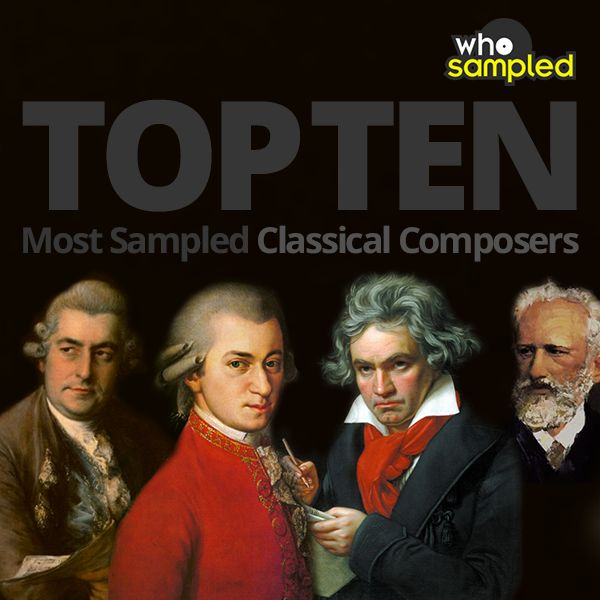 Top 10 Most Sampled Classical Composers | WhoSampled