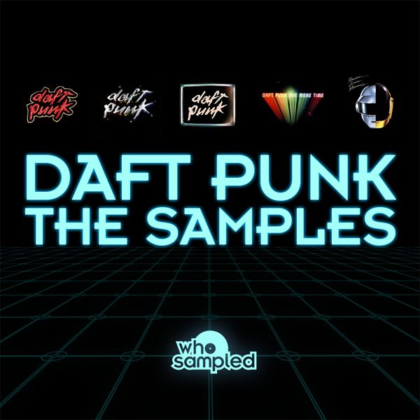 Daft Punk: The Samples | WhoSampled