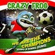 Crazy Frog's We Are the Champions (Ding a Dang Dong)