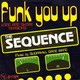 The Sequence's Funk You Up