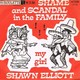 Shawn Elliott's Shame and Scandal in the Family