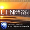 LTN's One Night in Ibiza (Myon & Shane 54 Remix) remix of LTN's One Night in Ibiza