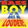 Bass Boy's Let the Bass Be Louder