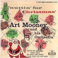 Nuttin' for Christmas by Art Mooney and His Orchestra feat. Barry ...
