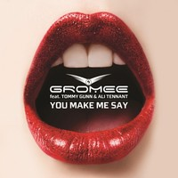 You Make Me Say Dirty Rush Remix By Gromee And Ali Tennant Feat