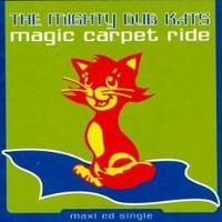 Magic Carpet Ride by Mighty Dub Katz - Samples, Covers and Remixes | WhoSampled