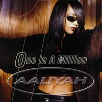 One in a Million by Aaliyah - Samples, Covers and Remixes | WhoSampled