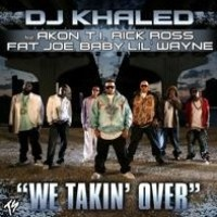 We Takin' Over by DJ Khaled, Akon, T I  and Rick Ross feat