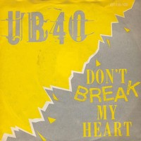 Don't Break My Heart by UB40 - Samples, Covers and Remixes   WhoSampled