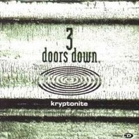 kryptonite by 3 doors down samples covers and remixes whosampled. Black Bedroom Furniture Sets. Home Design Ideas