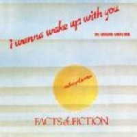 I Wanna Wake Up With You By Facts Fiction Samples Covers And Remixes Whosampled
