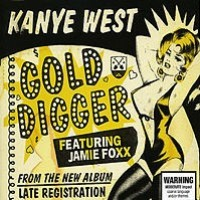 Kanye West feat. Jamie Foxx's 'Gold Digger' sample of Ray ...