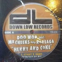 Henny and Coke by Doo Wop feat  Mr  Cheeks and Noreaga